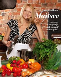 Mari-Liis Ilover raamat Maitsev - Toidublogi Siit Nurgast ja sealt nurgast parimad palad